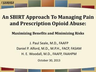 J. Paul Seale, M.D., FAAFP Daniel P. Alford, M.D., M.P.H., FACP, FASAM