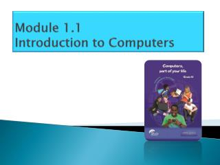 Module 1.1  Introduction to Computers