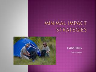 Minimal impact strategies