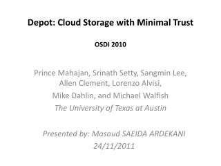 Depot: Cloud Storage with Minimal  Trust OSDI 2010