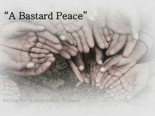 """A Bastard Peace"""