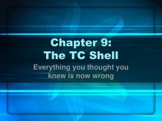 Chapter 9: The TC Shell