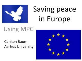 Saving peace in Europe
