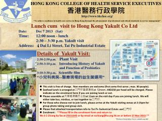 Lunch cum  visit to Hong  Kong Yakult Co  Ltd Date:           Dec  7 2013   (Sat)