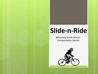 Slide-n-Ride