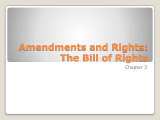 Amendments and Rights: The Bill of Rights