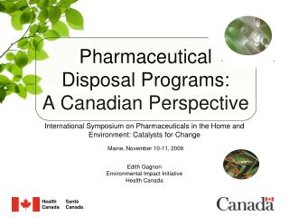 Pharmaceutical  Disposal Programs:  A Canadian Perspective    Maine, November 10-11, 2008