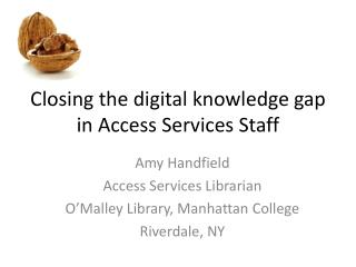 Closing the digital knowledge gap in Access Services Staff