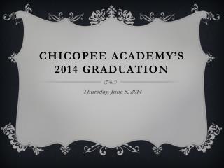 Chicopee academy's 2014 graduation