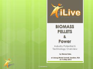 BIOMASS PELLETS  & Power