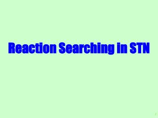 Reaction Searching in STN