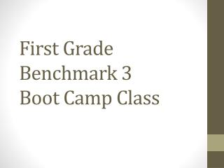First Grade  Benchmark 3 Boot Camp Class