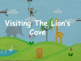 Visiting The Lion's Cave