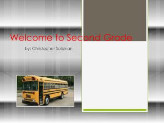 Welcome to Second  G rade