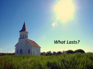 What Lasts?