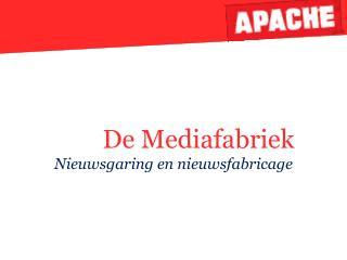 De Mediafabriek Nieuwsgaring en nieuwsfabricage