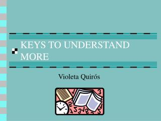KEYS TO UNDERSTAND MORE