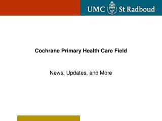 Cochrane Primary Health Care Field