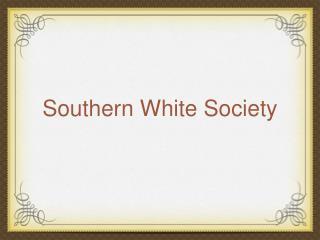 Southern White Society