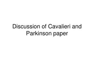 Discussion of Cavalieri and Parkinson paper