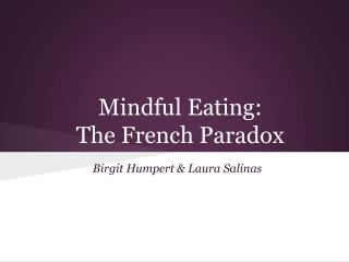 Mindful Eating:  The French Paradox