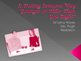Is Dating Someone Way Younger or Older Than You Right?