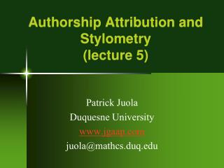 Authorship Attribution and Stylometry (lecture 5)