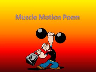 Muscle Motion Poem