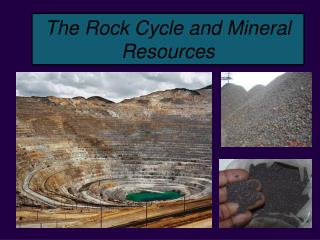 The Rock Cycle and Mineral Resources