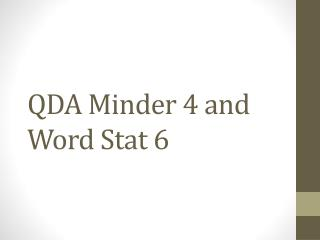 QDA Minder 4 and Word Stat 6