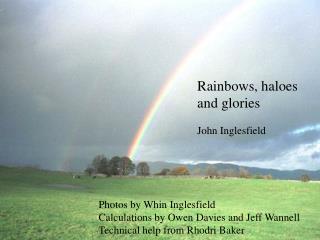 Rainbows, haloes and glories John Inglesfield