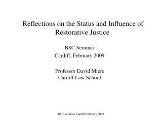 Reflections on the Status and Influence of Restorative Justice