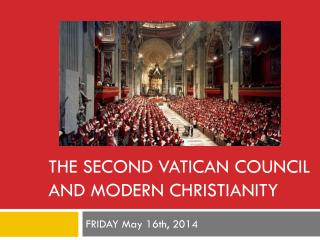 the Second Vatican COUNCIL AND  Modern Christianity