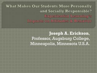 Joseph A. Erickson ,  Professor, Augsburg College, Minneapolis, Minnesota U.S.A.