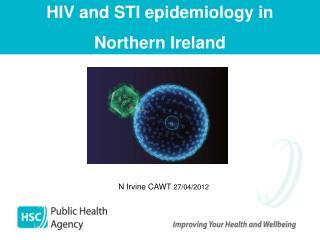 HIV and STI epidemiology in  Northern Ireland