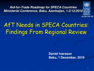 Aid-for-Trade Roadmap  for SPECA  Countries Ministerial Conference, Baku, Azerbaijan, 1-2/12/2010