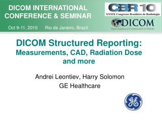 DICOM Structured Reporting:  Measurements, CAD, Radiation Dose and more