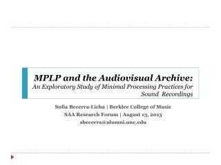Sofía  Becerra- Licha  |  B erklee  College of Music SAA  Research  Forum | August  13,  2013