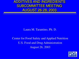 ADDITIVES AND INGREDIENTS SUBCOMMITTEE MEETING  AUGUST 26-28, 2003