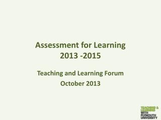 Assessment for Learning  2013 -2015