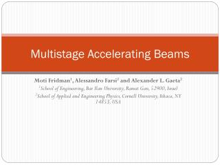Multistage Accelerating Beams