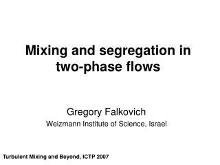 Mixing and segregation in two-phase flows