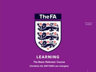 The Basic Referees' Course (Contains the 2007/2008 Law changes).