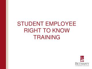 STUDENT EMPLOYEE RIGHT TO KNOW TRAINING