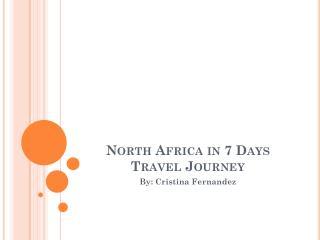 North  Africa  in 7  Days Travel Journey