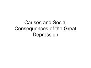 Causes and Social Consequences of the Great Depression