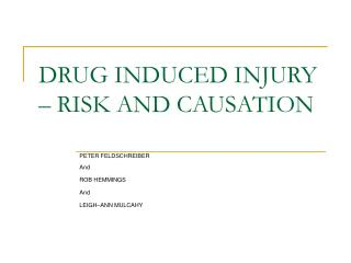 DRUG INDUCED INJURY – RISK AND CAUSATION