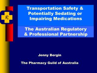 Transportation Safety &  Potentially Sedating or  Impairing Medications