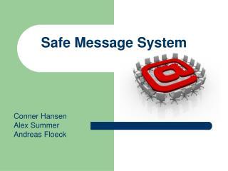 Safe Message System
