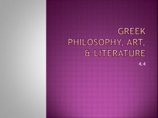 Greek Philosophy, Art, & Literature